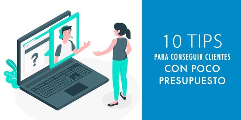 📣 10 Ideas para conseguir clientes, con poco presupuesto